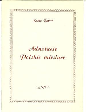 Piotr Bakal - tomik wierszy pt. Adnotacje. Polskie miesiące 1981